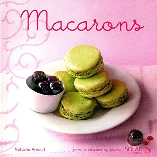 Download Macarons - Nouvelles variations gourmandes