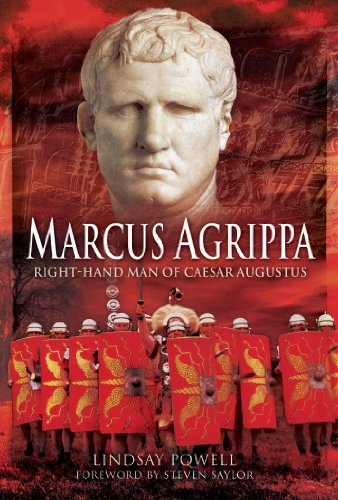 Marcus Agrippa: Right-Hand Man of Caesar Augustus di Lindsay Powell