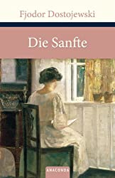 Die Sanfte: Eine fantastische Erzählung (Große Klassiker zum kleinen Preis)