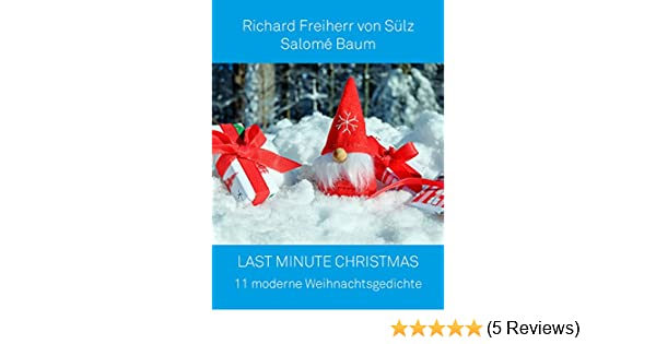 Moderne Weihnachtsgedichte.Last Minute Christmas 11 Moderne Weihnachtsgedichte