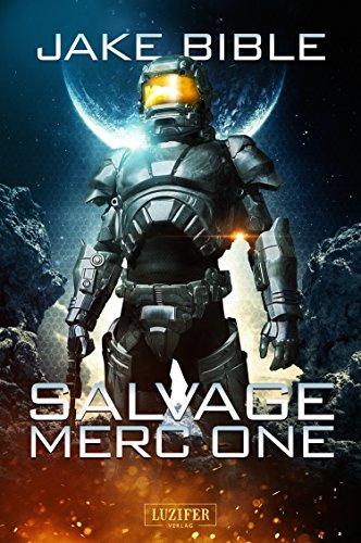 Salvage Merc One: SciFi-Action-Pulp … der etwas andere Krieg der Sterne!