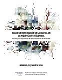 Casos de la Implicación de la Igelsia en la Violencia en Colombia: Insumo para la Comisión de Esclarecimiento de la Verdad (Spanish Edition)