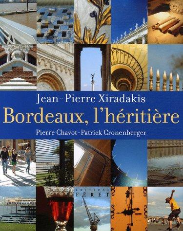 Bordeaux, l'héritière par Jean-Pierre Xiradakis