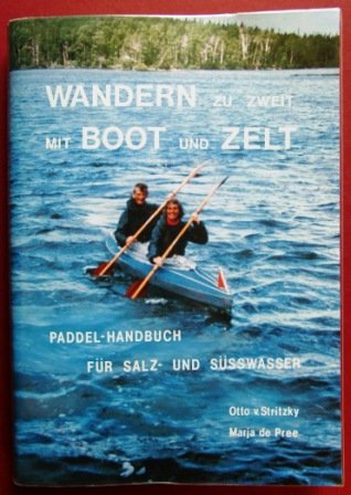 Wandern zu zweit. Mit Boot und Zelt. Paddel-Handbuch für Salz- und Süsswasser (Boot-salz)