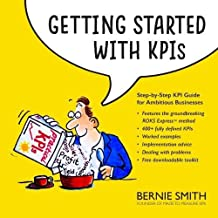 Getting Started with KPIs: Step-by-step KPI guide for ambitious businesses