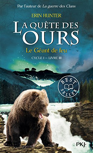 La quête des ours, Tome 3 : Le géant de feu