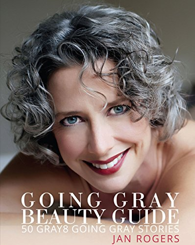 Going Gray Beauty Guide: 50 Gray8 Going Gray Stories (English Edition)
