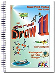 Corel DRAW 11 - Schulungsbuch mit Übungen: Mit Corel zum Grafikprofi.