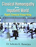 Best Homeopathy Books - Classical Homoeopathy for an Impatient World: Rapid Classical Review