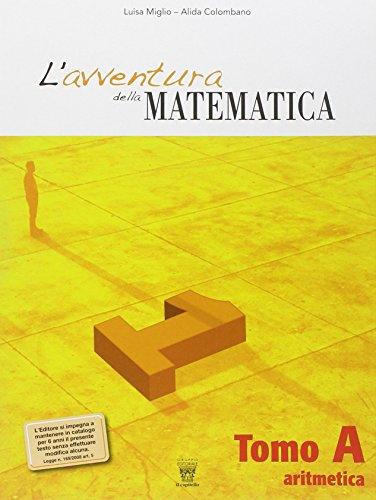 L'avventura della matematica. Tomi A-B. Con Insiemi e relazioni-Previsioni e dati. Con materiali per il docente. Per la Scuola media: 1