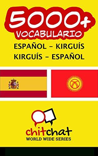 5000+ Español - Kirguís Kirguís - Español vocabulario por Jerry Greer