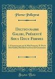 Telecharger Livres Dictionnaire Galibi Presente Sous Deux Formes I Commencant Par Le Mot Francois II Par Le Mot Galibi Precede d Un Essai de Grammaire Classic Reprint (PDF,EPUB,MOBI) gratuits en Francaise