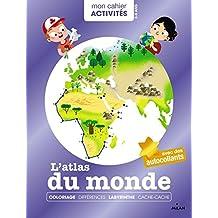 Mon cahier d'activités, l'atlas du monde