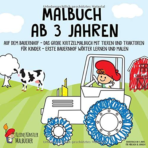 Malbuch ab 3 Jahren: Auf dem Bauernhof - Das große Kritzelmalbuch mit Tieren und Traktoren für Kinder - Erste Bauernhof Wörter lernen und malen - Kinderbuch ab 3 Jahre für Mädchen & Jungen