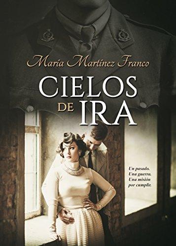 CIELOS DE IRA por María Martínez Franco