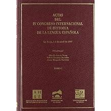 Actas IV congreso internacional de historia de la lengua española (vol. I)