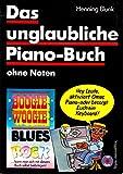 Das unglaubliche Piano- Buch ohne Noten