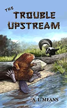 The Trouble Upstream by [Means, A.L.]