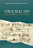 Veracruz 1519: Los hombres de Cortés