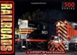 Railroads: A History in Photographs (The 500) by Ray Bonds (2002-12-08)