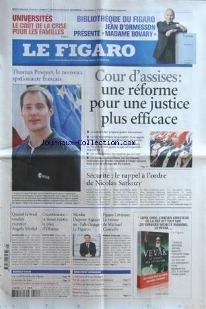 FIGARO (LE) [No 20157] du 21/05/2009 - UNIVERSITES / LE COUT DE LA CRISE POUR LES FAMILLES -THOMAS PESQUET LE NOUVEAU SPATIONAUTE FRANCAIS -COUR D'ASSISES / UNE REFORME POUR UNE JUSTICE PLUS EFFICACE - SECURITE / LE RAPPEL A L'ORDRE DE SARKOZY -LE RETOUR DE MICHAEL CONNELLY -NICOLAS DUPONT-AIGNAN -GUANTANAMO / LE SENAT REJETTE LE PLAN D'OBAM -QUAND LA STASI VOULAIT RECRUTER ANGELA MERKEL