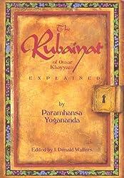 The Rubaiyat of Omar Khayyam Explained by Paramahansa Yogananda (1994-10-31)