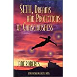 Seth, Dreams and Projections of Consciousness (English Edition)