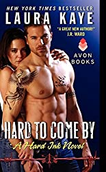 Hard to Come By: A Hard Ink Novel by Laura Kaye (2014-11-25)