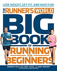 The Runner's World Big Book of Running for Beginners: Lose Weight, Get Fit, and Have Fun!
