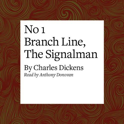 No 1 Branch Line, The Signalman  Audiolibri