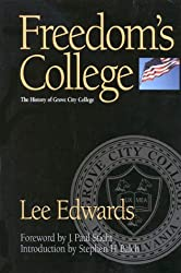 Freedom's College: The History of Grove City College by Lee Edwards (2000-10-01)