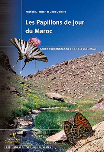 Les Papillons de jour du Maroc: Guide d'identification et de bio-indication