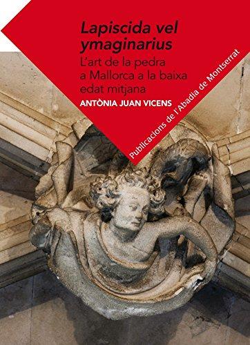 Lapiscida Vel Ymaginarius (Textos i Estudis de Cultura Catalana) por Antònia Juan Vicens