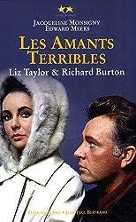 Elizabeth Taylor et Richard Burton : Les amants terribles