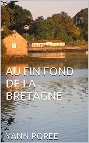 AU FIN FOND DE LA BRETAGNE par YANN POREE