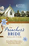 The Preachers Bride Collection: 6 Old-Fashioned Romances Built on Faith and Love