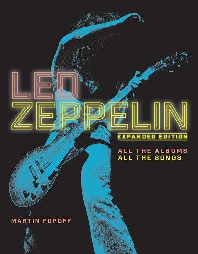 Led Zeppelin: All the Albums, All the Songs, Expanded Edition (Guitar Metal Rock House)