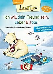 Lesetiger - Ich will dein Freund sein, lieber Eisbär!: Silbengeschichten zum Lesenlernen