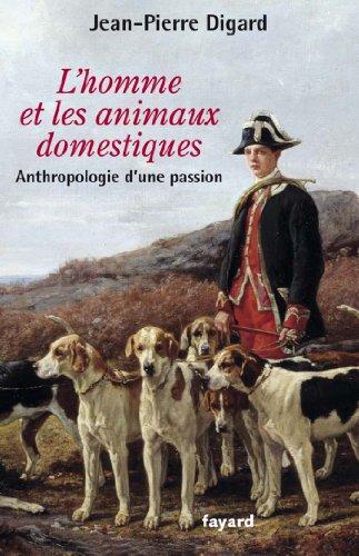 Téléchargement L'Homme et les animaux domestiques : Anthropologie d'une passion - Nouvelle édition augmentée (Temps des sciences) pdf ebook
