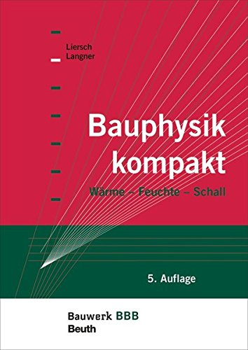 Bauphysik kompakt: Wärme, Feuchte, Schall Bauwerk-Basis-Bibliothek