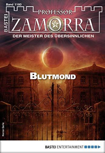 Professor Zamorra 1160 - Horror-Serie: Blutmond von [Stahl, Timothy]