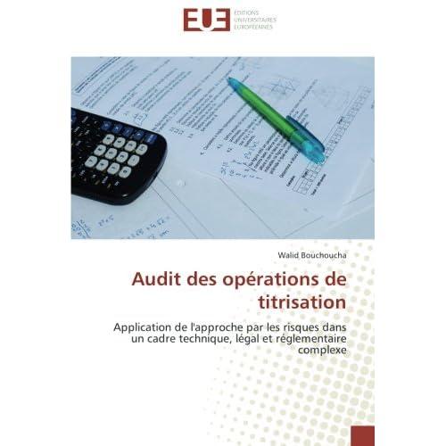 Audit des operations de titrisation: Application de l'approche par les risques dans un cadre technique, legal et reglementaire complexe