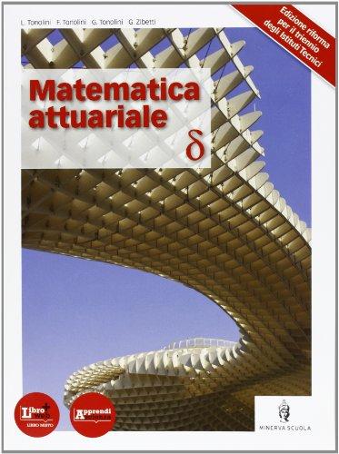 Matematica attuariale. Per le Scuole superiori. Con espansione online