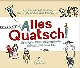 Alles Quatsch!: Die lustigsten Rätselreime, Zungenbrecher und Quatschbilder von A bis Z
