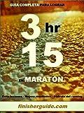 Image de Guía completa para bajar de 3h15 en Maratón (Planes de entrenamiento para Maratón de finisherguide nº 315)