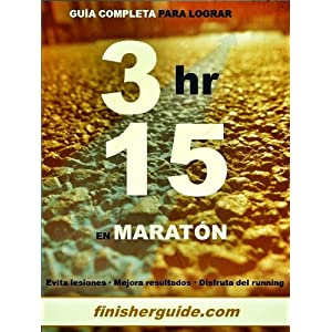 Guía completa para bajar de 3h15 en Maratón (Planes de entrenamiento para Maratón de finisherguide nº 315)
