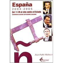 España 2004-2005. Del 11M Al Reto Contra El Estado