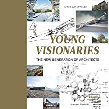Young Visionaries: The New Generation of Architects