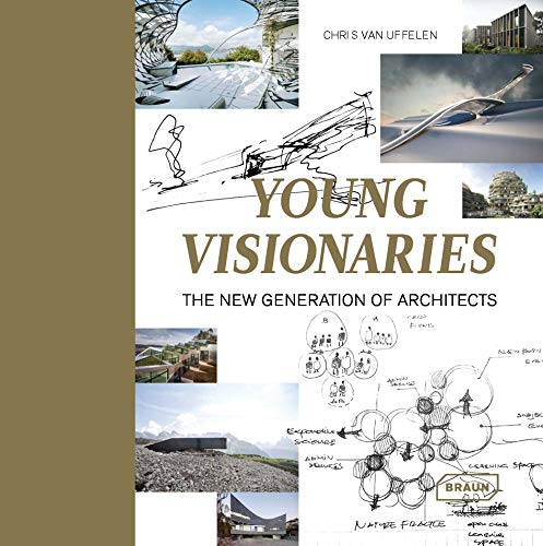 Young Visionaries: The New Generation of Architects par Chris Van Uffelen