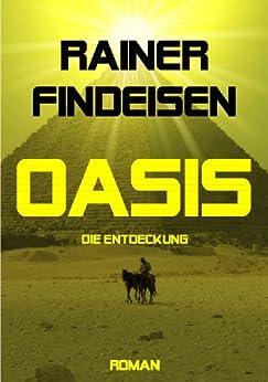 OASIS - Die Entdeckung von [Findeisen, Rainer]